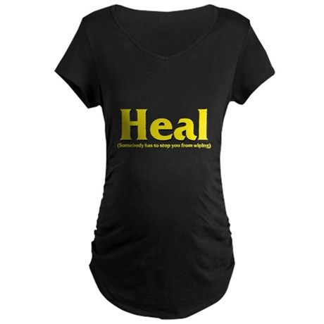 Heal - Somebody has to stop y Maternity Dark T-Shi