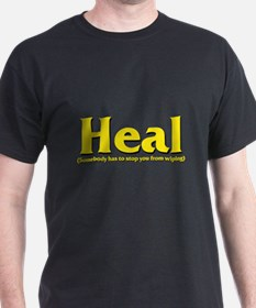 Heal - Somebody has to stop y T-Shirt