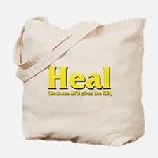 Heal - Because DPS gives me R Tote Bag
