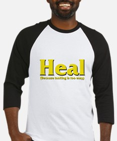 Heal - Because tanking is too Baseball Jersey