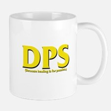 DPS - Because healing is for Mug