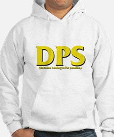 DPS - Because healing is for Hoodie