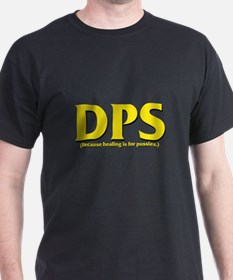 DPS - Because healing is for T-Shirt