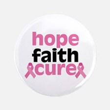 """Hope Faith Cure 3.5"""" Button"""