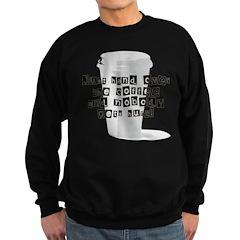Just Give Me The Coffee Sweatshirt