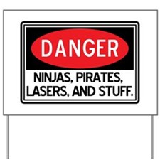 Pirates, Lasers, Ninjas, and Yard Sign