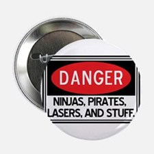 """Pirates, Lasers, Ninjas, and 2.25"""" Button"""