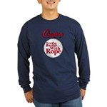 Things Go Better With Rope Long Sleeve Dark T-Shir