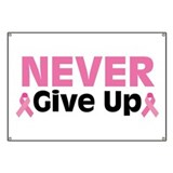 Never give up breast cancer Banners