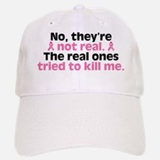 They're Not Real Baseball Baseball Cap