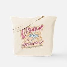 Oral is Murder! Tote Bag