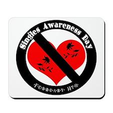 Singles Awareness Day! Mousepad