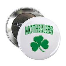 "Motherless Irish Shamrock 2.25"" Button"
