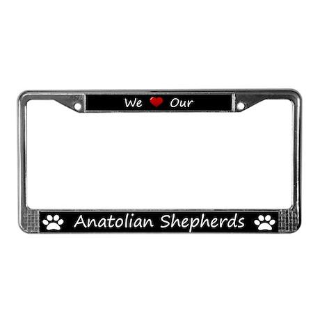 Black We Love Our Anatolian Shepherds Frame
