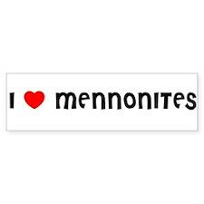 I LOVE MENNONITES Bumper Bumper Sticker