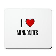 I LOVE MENNONITES Mousepad