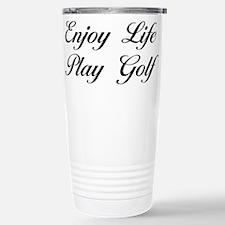 Enjoy Life Play Golf Travel Mug