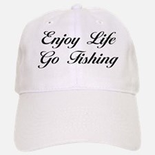 Enjoy Life Go Fishing Baseball Baseball Cap