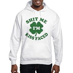 Shit Me I'm Kiss Faced Hoodie