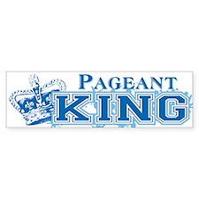 Pageant King Bumper Sticker