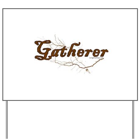Gatherer, scavenger, vegetarian Yard Sign