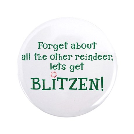 """Let's Get Blitzen 3.5"""" Button"""