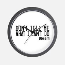 Don't Tell Me What I Can't Do Wall Clock