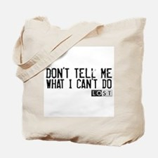Don't Tell Me What I Can't Do Tote Bag