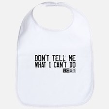 Don't Tell Me What I Can't Do Bib