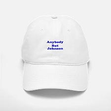Anybody But Johnson Baseball Baseball Cap