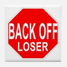 Back Off Loser Tile Coaster