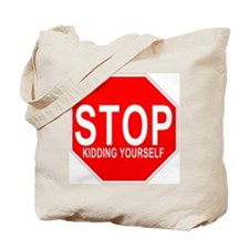 STOP Kidding Yourself - Anti-Valentines Day Tote