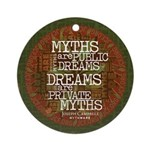 Dreams Are Private Myths Round Ornament