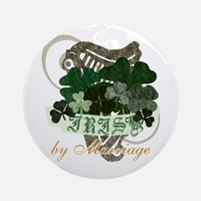 Irish by Marriage Ornament (Round)