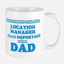 Some call me a Location Manager, the most imp Mugs