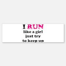 I run like a girl just try to Bumper Bumper Sticker