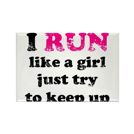 I run like a girl just try to Rectangle Magnet