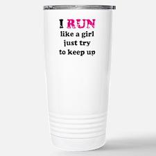 I run like a girl just try to Travel Mug