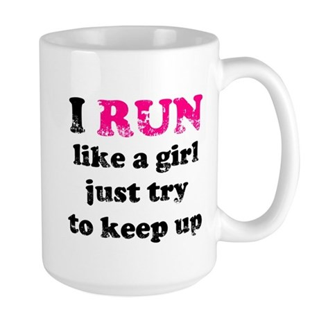 I run like a girl just try to Large Mug