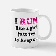 I run like a girl just try to Mug