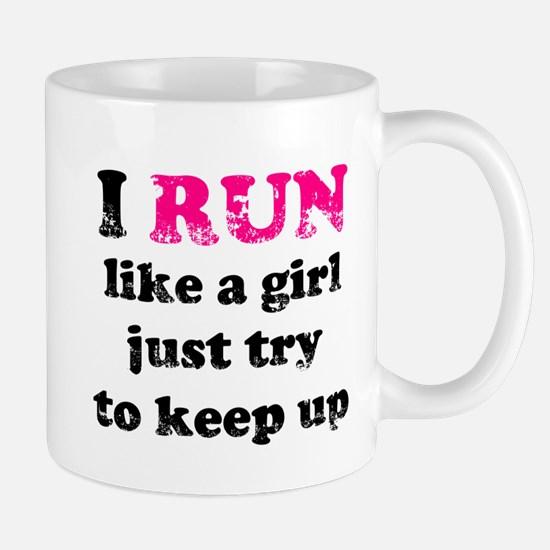 I run like a girl just try to Mug