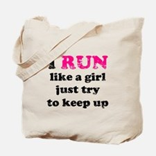 I run like a girl just try to Tote Bag