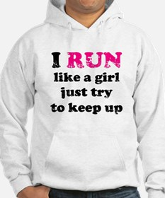 I run like a girl just try to Hoodie