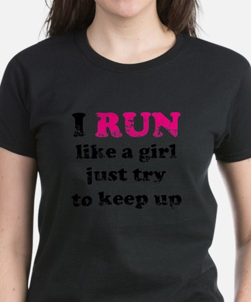 I run like a girl just try to Tee