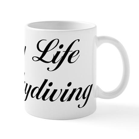 Enjoy Life Go Skydiving Mug