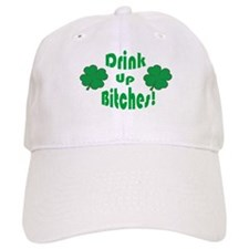 DRINK UP BITCHES Baseball Cap