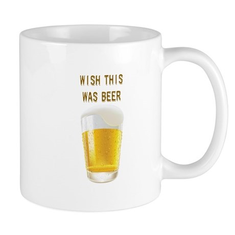 Wish this was beer coffee mug