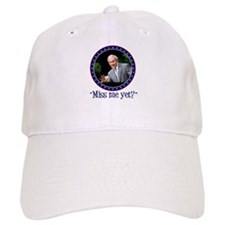 George W. Bush, Miss me, yet? Baseball Cap