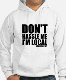 Don't Hassle Me Hoodie