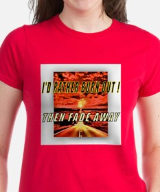 I'D RATHER BURN OUT! THEN FAD Tee